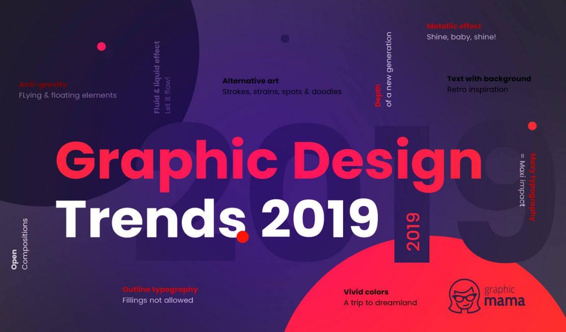 Xu hướng thiết kế đồ họa 2019: Siêu hot và Ấn tượng mạnh